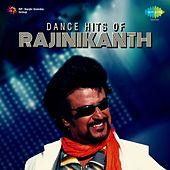 Play & Download Dance Hits of Rajinikanth by Various Artists | Napster