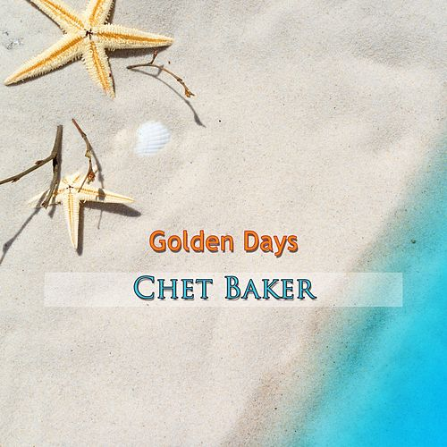 Golden Days von Chet Baker