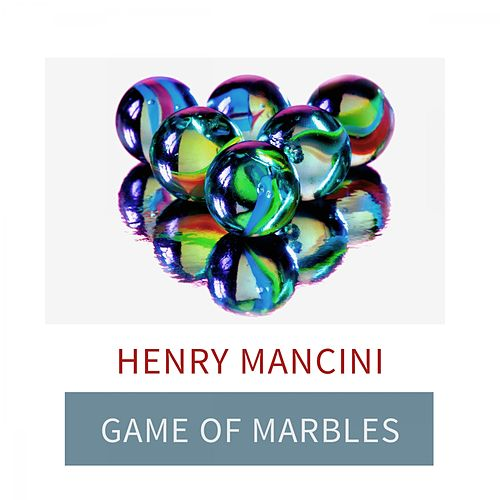 Game Of Marbles von Henry Mancini