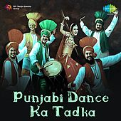 Punjabi Dance Ka Tadka by Various Artists
