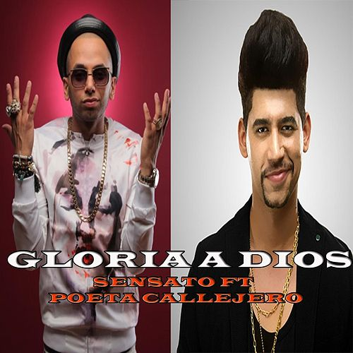 Play & Download Gloria a Dios (feat. Poeta Callejero) by Sensato | Napster