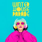Play & Download Winter House Parade by Various Artists | Napster