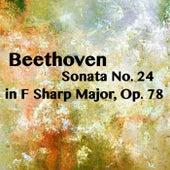 Beethoven Sonata No. 24 in F Sharp Major, Op. 78 by Joseph Alenin