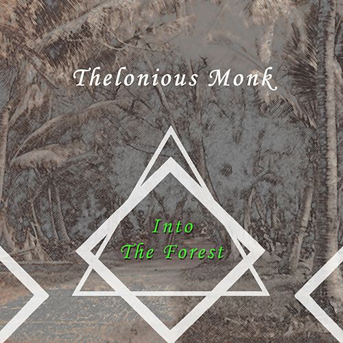 Into The Forest von Thelonious Monk