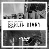 Play & Download Voltaire Music pres. The Berlin Diary Vol. 10 by Various Artists | Napster