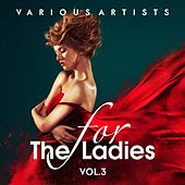 For the Ladies, Vol. 3 von Various Artists
