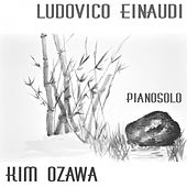 Play & Download Ludovico Einaudi - Pianosolo by Kim Ozawa | Napster