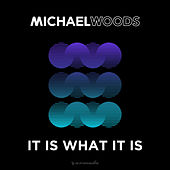 Play & Download It Is What It Is by Michael Woods | Napster