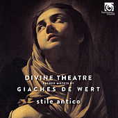 Play & Download Giaches de Wert: Divine Theatre, Sacred Motets by Stile Antico | Napster