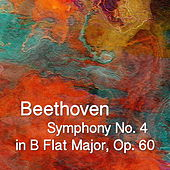 Beethoven Symphony No. 4 in B Flat Major, Op. 60 by The St Petra Russian Symphony Orchestra