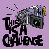Play & Download This Is A Challenge by Various Artists | Napster