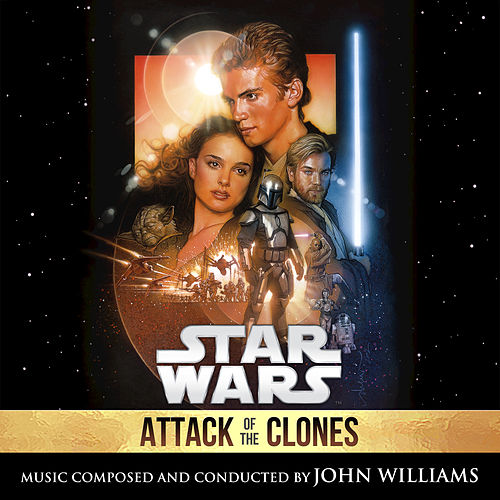 Play & Download Star Wars: Attack of the Clones by John Williams | Napster