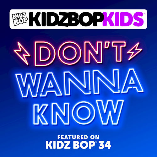 Don't Wanna Know by KIDZ BOP Kids