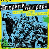 Play & Download 11 Short Stories of Pain & Glory by Dropkick Murphys | Napster
