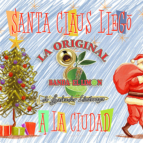 Play & Download Santa Claus Llegó a la Ciudad by La Arrolladora Banda El Limon | Napster
