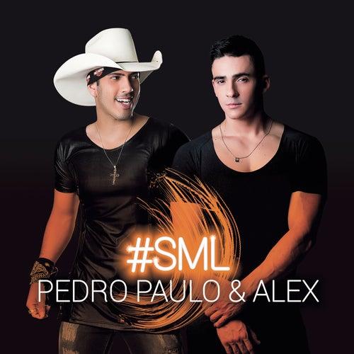 #Sml de Pedro Paulo & Alex