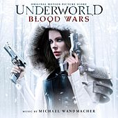 Underworld: Blood Wars (Original Motion Picture Soundtrack) by Various Artists