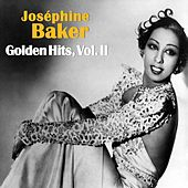 Play & Download Golden Hits, Vol. II by Josephine Baker | Napster