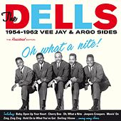 Play & Download Oh What a Nite!: 1954-1962 Vee Jay & Argo Sides by The Dells | Napster