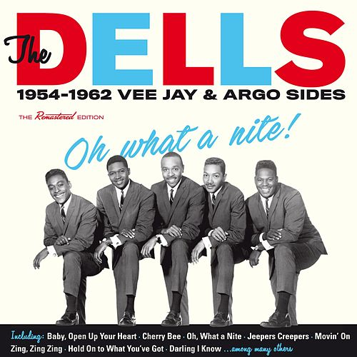 Oh What a Nite!: 1954-1962 Vee Jay & Argo Sides by The Dells