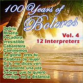 Play & Download 100 Years of Bolero Vol. 4 by Various Artists | Napster