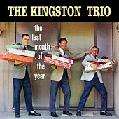 The Last Month of the Year by The Kingston Trio