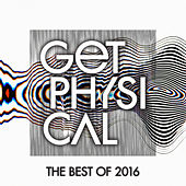 Get Physical Music Presents: The Best of Get Physical 2016 by Various Artists