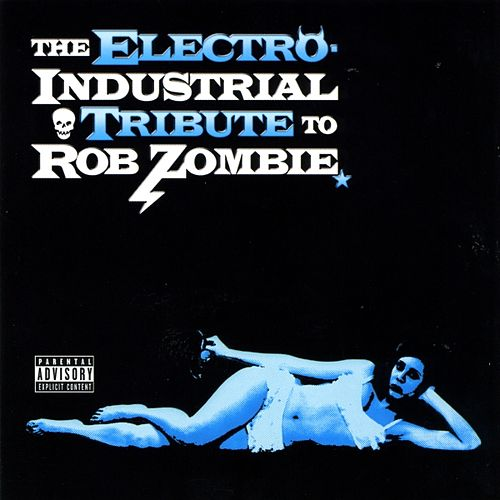 Electro-Industrial Tribute To Rob Zombie by Various Artists