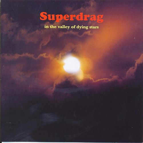 Play & Download In The Valley Of Dying Stars by Superdrag   Napster
