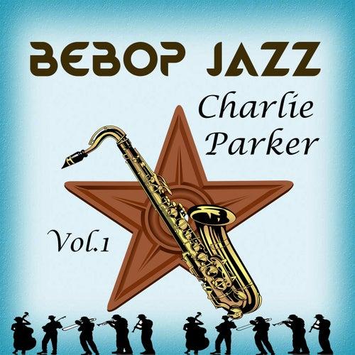 BeBop Jazz, Charlie Parker Vol. 1 by Charlie Parker