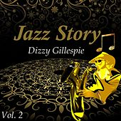 Play & Download Jazz Story, Dizzy Gillespie Vol. 2 by Dizzy Gillespie | Napster