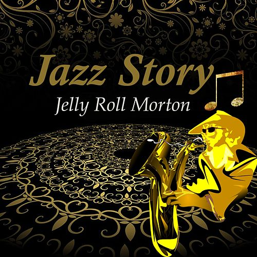 Jazz Story, Jelly Roll Morton by Jelly Roll Morton