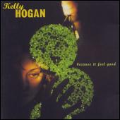 Play & Download Because It Feels Good by Kelly Hogan | Napster