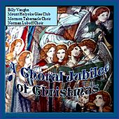 Play & Download A Choral Jubilee Of Christmas by Various Artists | Napster