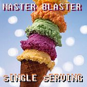 Play & Download Single Serving by Master Blaster | Napster