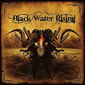 Play & Download Black Water Rising by Black Water Rising | Napster