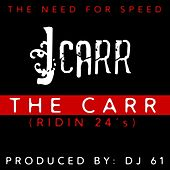 Play & Download The Carr (Ridin' 24's) by J. Carr | Napster