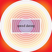 Play & Download Speed Dating by Various Artists | Napster
