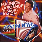 Play & Download Le P'tit Bal Retro Vol. 3 by Maurice Larcange | Napster
