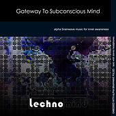 Play & Download Gateway to Subconscious Mind by Techno Mind | Napster