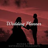 Wedding Planner: Musica per Matrimonio Rilassante New Age by Various Artists