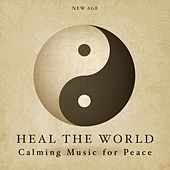 Heal the World - Calming Music for Peace: Relaxing Music to Get Rid of Stress & Anxiety by Various Artists