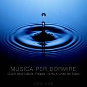 Play & Download Musica per Dormire (Suoni della Natura, Pioggia, Vento e Onde del Mare) by Various Artists | Napster