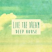 Live the Dream Deep House, Vol. 1 by Various Artists
