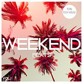 Weekend Beats, Vol. 1 - Total Tech House by Various Artists