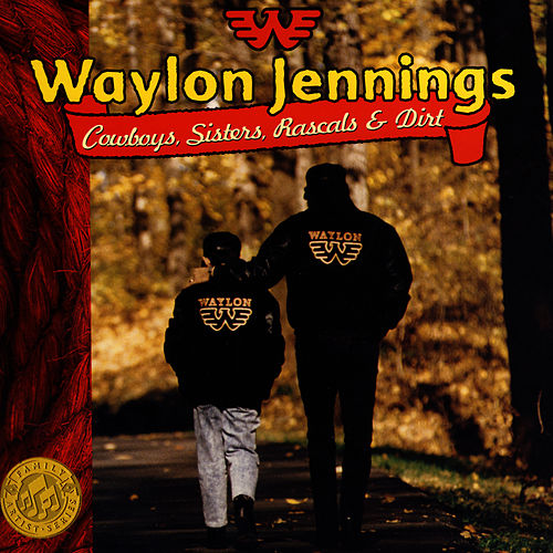 Play & Download Cowboys, Sisters, Rascals & Dirt by Waylon Jennings | Napster