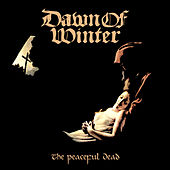 Play & Download The Peaceful Dead by Dawn Of Winter   Napster