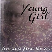 Young Girl: Love Songs From The '60s by Various Artists