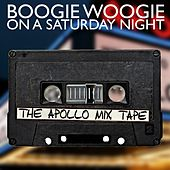 Boogie Woogie On A Saturday Night: The Apollo MixTape by Various Artists