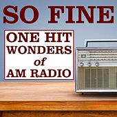 So Fine: One Hit Wonders of AM Radio by Various Artists